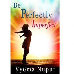 Be Perfectly Imperfect