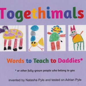 Togethimals: Word to Teach to Daddies (or other fully grown people who belong to you)