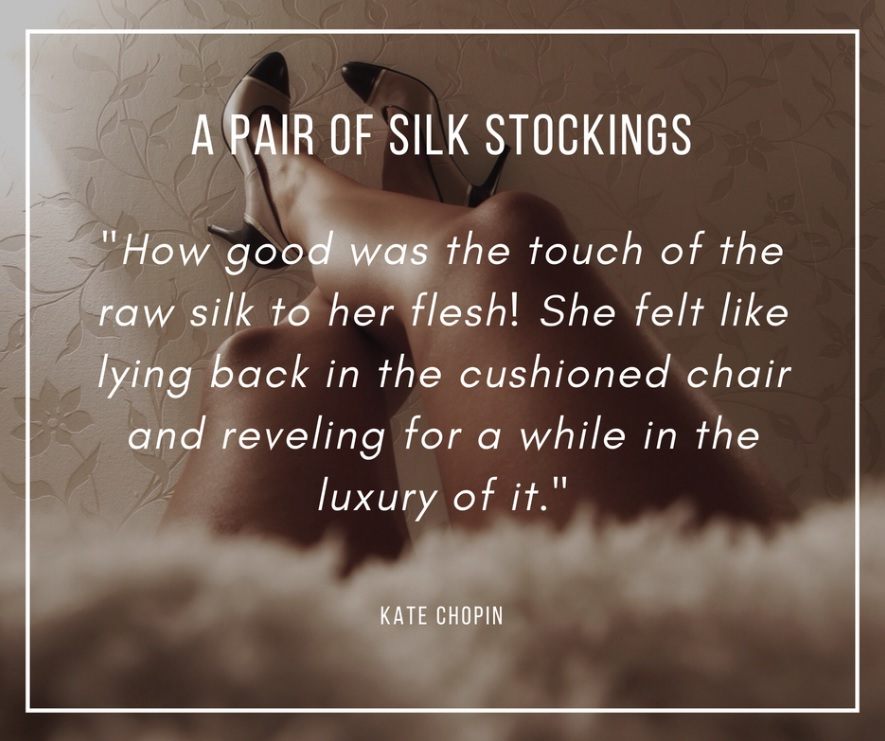 A Pair of Silk Stockings by Kate Chopin