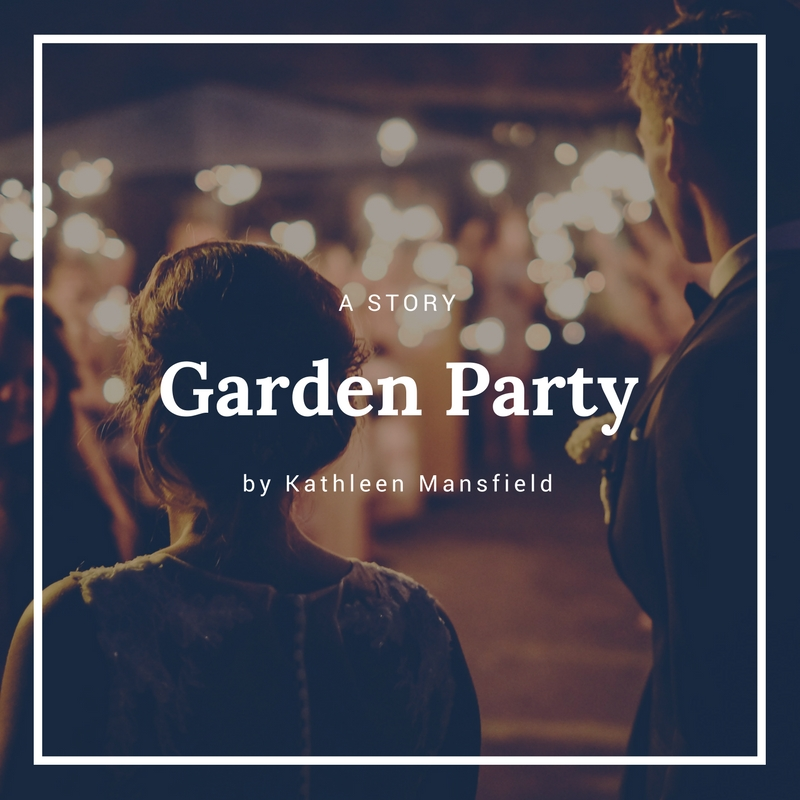 The Garden Party by Kathleen Mansfield