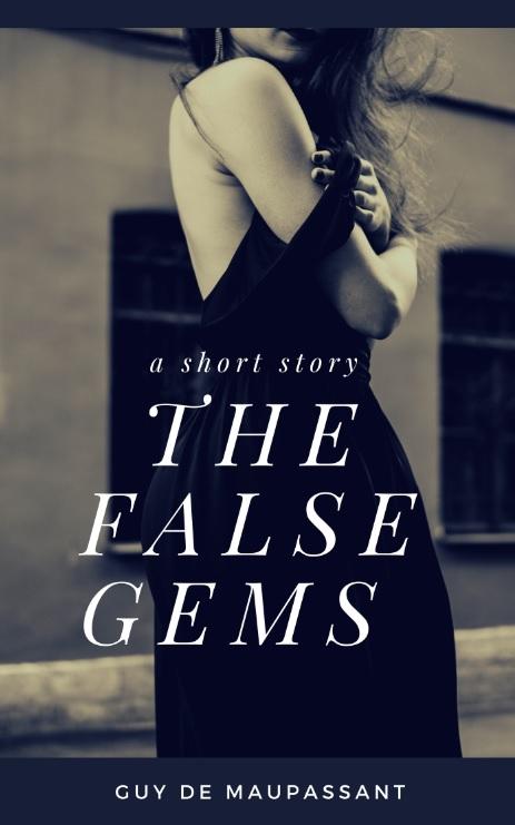 the false gems by guy de maupassant