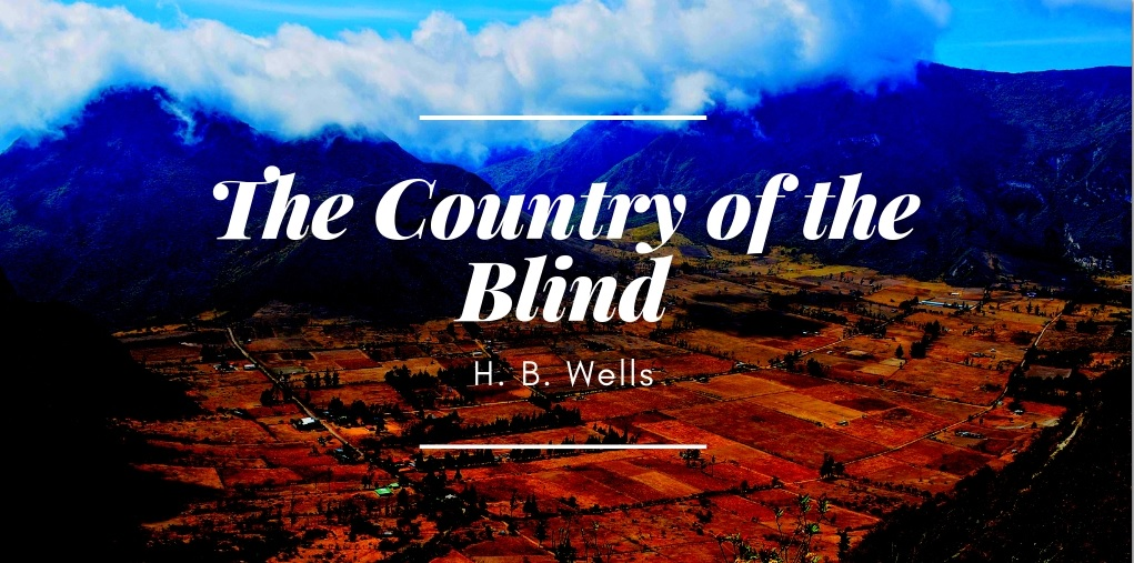 The Country of the Blindby H. B. Wells