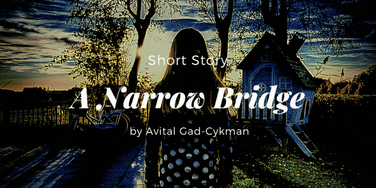 A Narrow Bridge by Avital Gad-Cykman