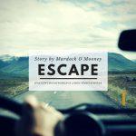 Escape by Murdock O'Mooney