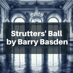 Story: Strutters' Ballby Barry Basden