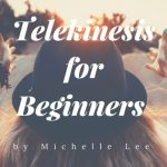Telekinesis for Beginners by Michelle Lee