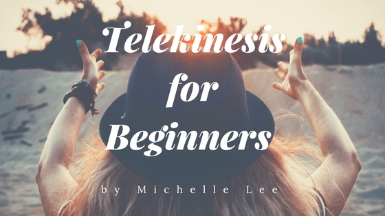 Story: Telekinesis for Beginners by Michelle Lee