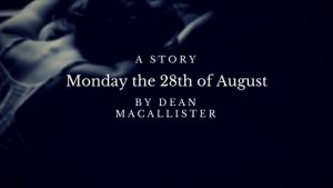 Monday the 28th of August
