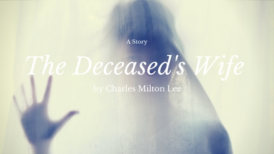 The Deceased's Wife by Charles Milton Lee