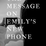 The Message on Emily's New Phone by Charles Lee