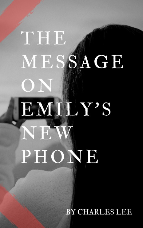 Story: The Message on Emily's New Phone by Charles Lee