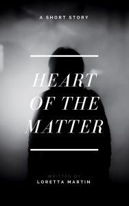 Heart of the Matterby Loretta Martin