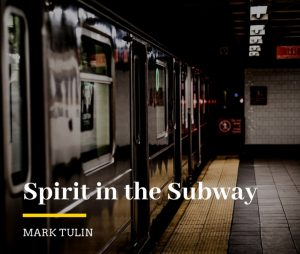 Spirit in the Subway by Mark Tulin