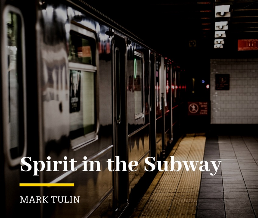Story: Spirit in the Subway by Mark Tulin