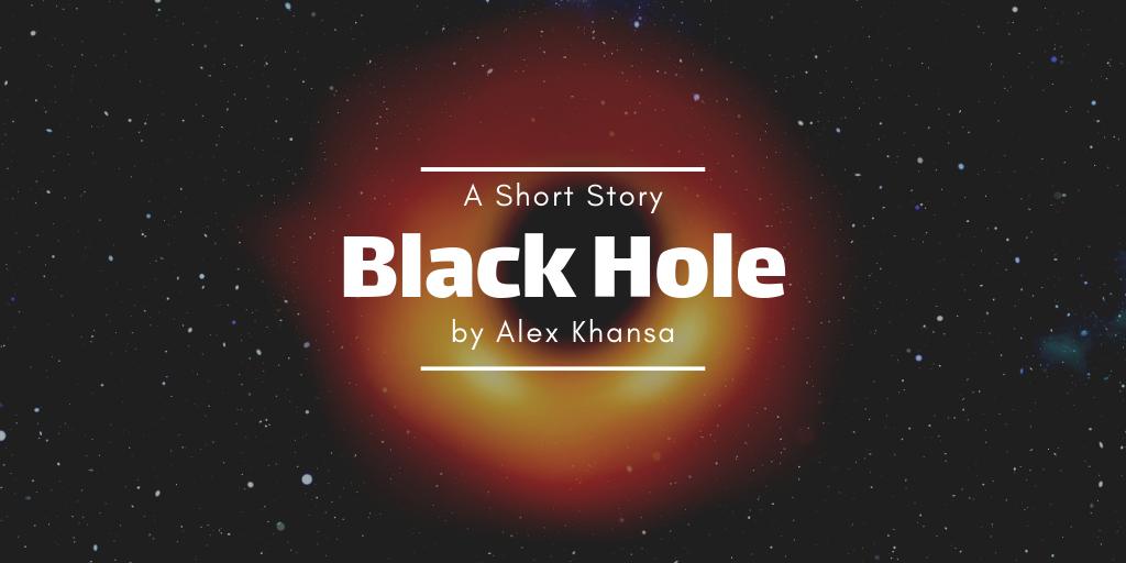 BLACK HOLE by Alex Khansa