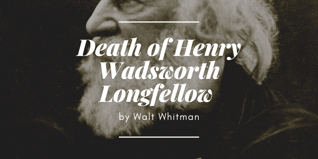 death of henry wadsworth longfellow