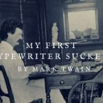 my first typewriter sucked! by mark twain