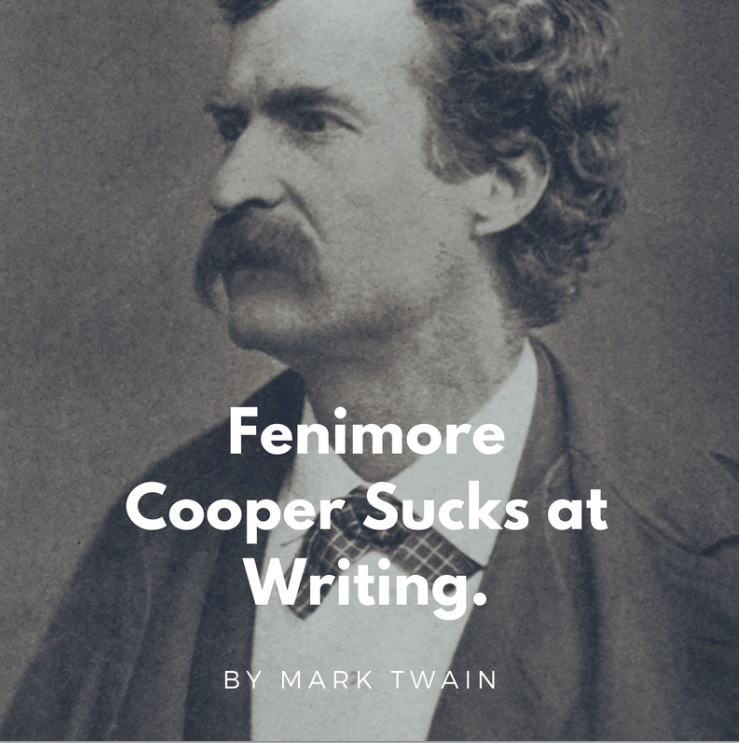 Fenimore Cooper Sucks at Writing by Mark Twain