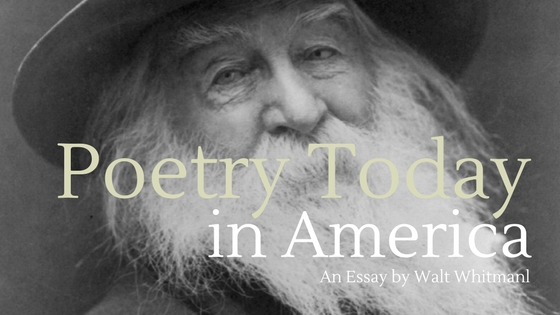 POETRY TO-DAY IN AMERICA by Walt Whitman