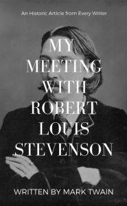 Mark Twain's Meeting with Robert Louis Stevenson by Mark Twain