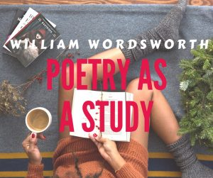 Poetry as a Study by William Wordsworth