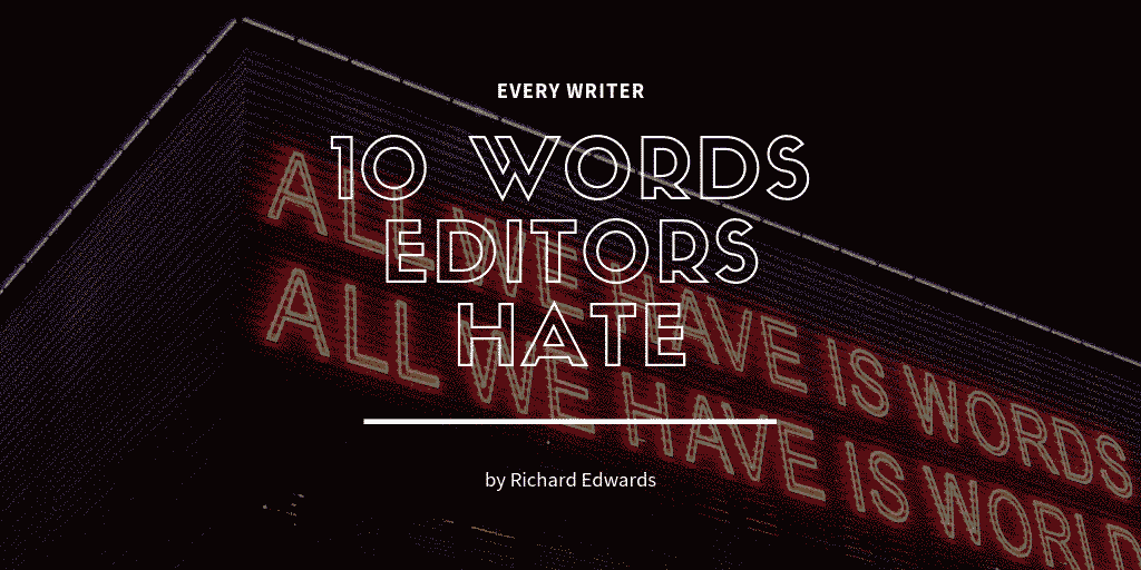 10 Words Editors Hate