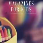Looking for magazine for kids? Here are our 10 Best Magazines for kids.