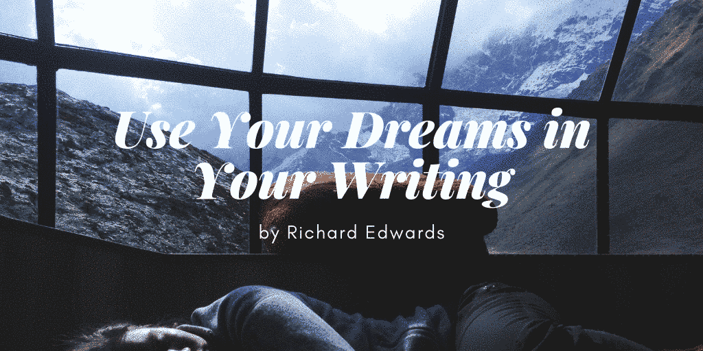 Title image for the article Use your dreams in your writing