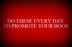 Do These Every Day to Promote Your Book