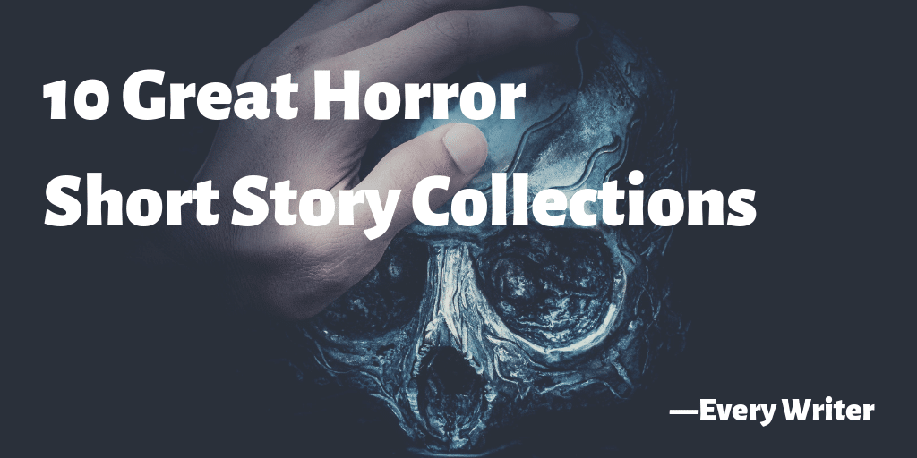 10 great horror short story collection