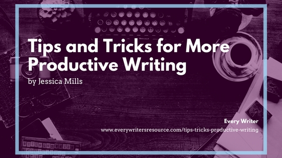Tips and Tricks for More Productive Writing