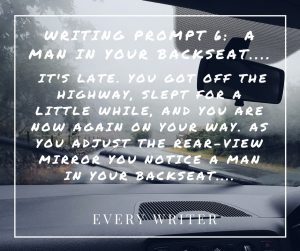 Writing Prompt 6: Man in Your Backseat