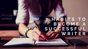 7 Habits to Become a Successful Writer