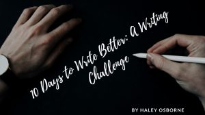 10 Days to Write Better: A Writing Challenge