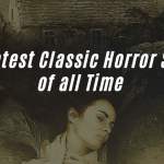 10 Greatest Classic Horror Stories of All Time