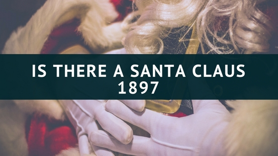 Is There a Santa Claus 1897