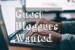 Guest Bloggers: We want to feature you!