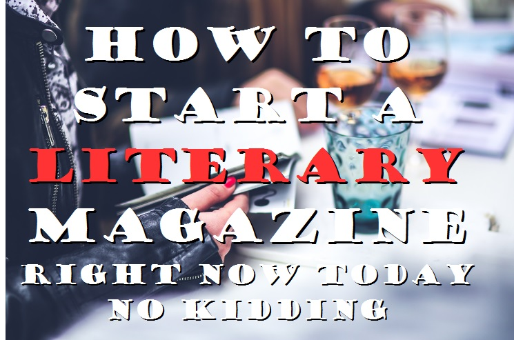 How to Start a Literary Magazine