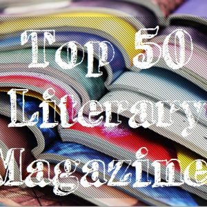 Top 50 Literary Magazines -Every Writer