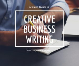 Creative Business Writing: How to Make Business Writing Creative