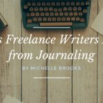 5 Ways Freelance Writers Benefit from Journaling