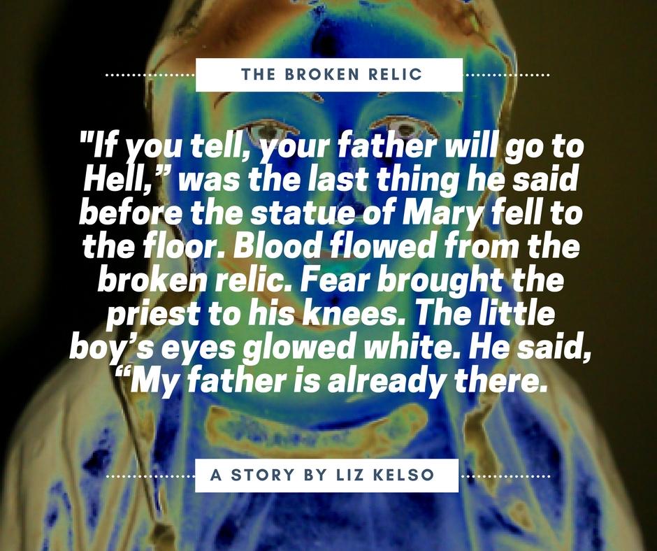 The Broken Relic  by Liz Kelso