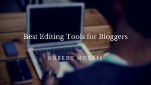 Best Editing Tools for Bloggers