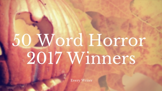 50 Word Horror Winners 2017