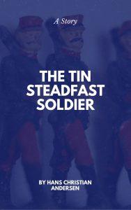 A Steadfast Tin Soldier