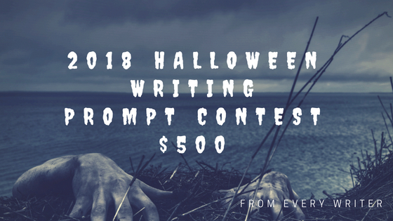 2018 $500 Halloween Writing Prompt Contest! - Every Writer