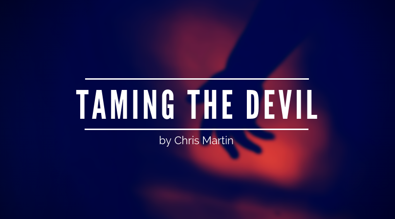 Taming the Devil by Chris Martin