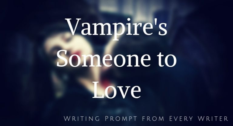 Vampires Someone to love