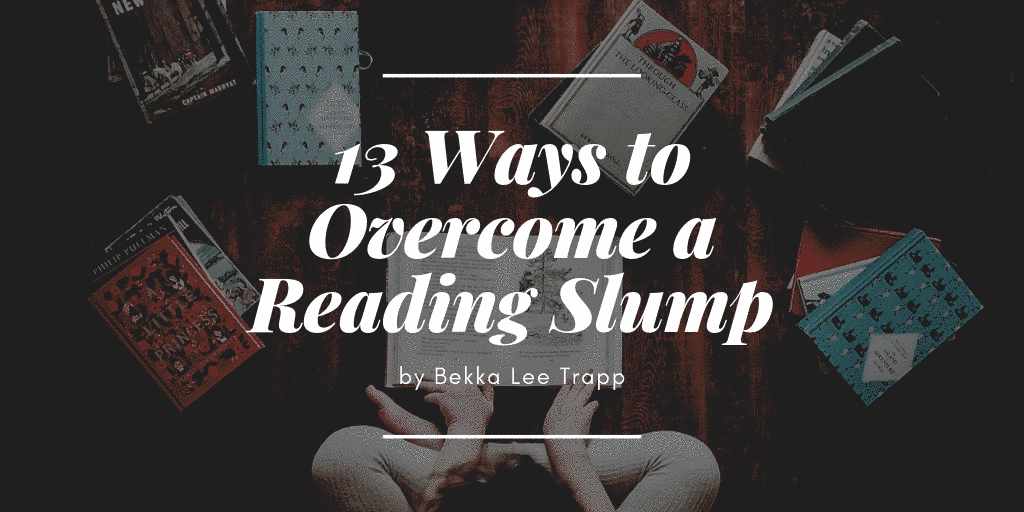 13 Ways to Overcome a Reading Slump